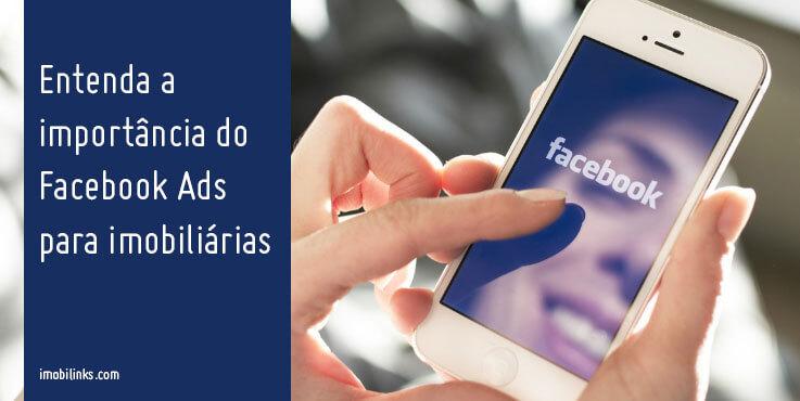 Entenda a importância do Facebook Ads para imobiliárias