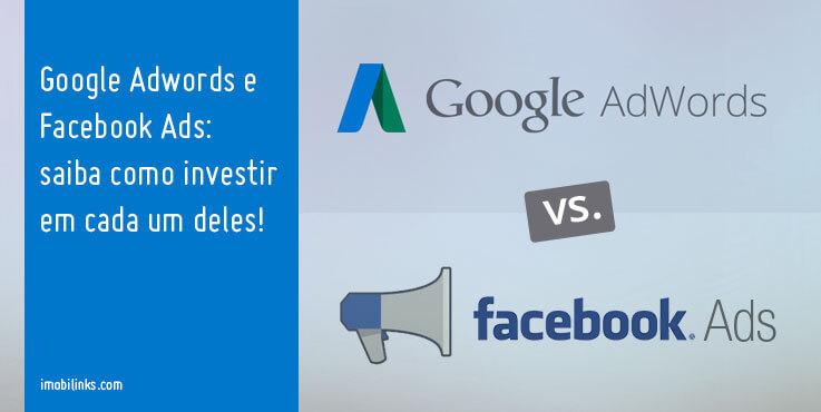 Google Adwords e Facebook Ads: saiba como investir em cada um deles!