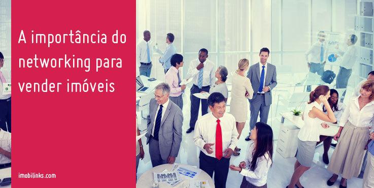 A importância do networking para vender imóveis