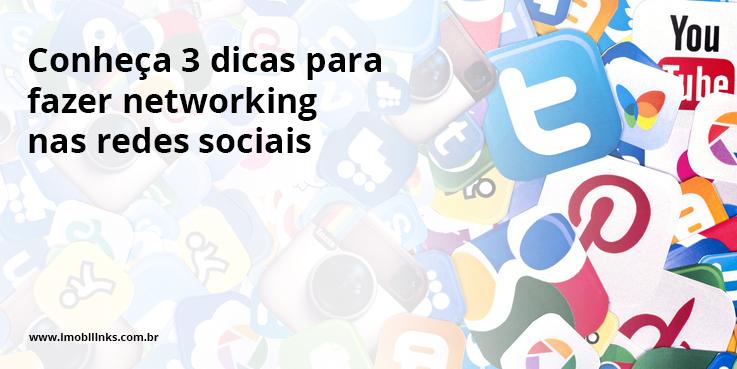 Conheça 3 dicas para fazer networking nas redes sociais